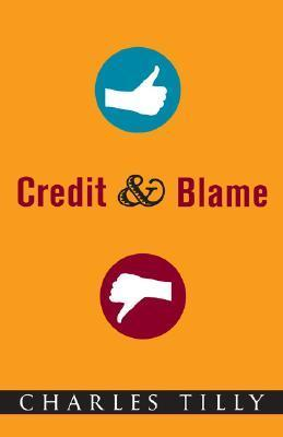 Credit and Blame  by  Charles Tilly