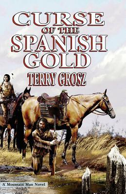 Curse of the Spanish Gold  by  Terry Grosz