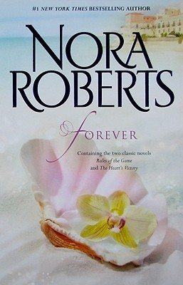 Forever: Rules of the Game / The Hearts Victory  by  Nora Roberts
