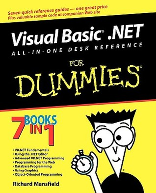 Visual Basic .Net All in One Desk Reference for Dummies  by  Richard Mansfield