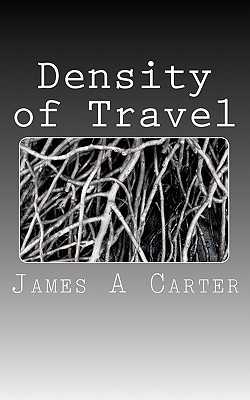 Density of Travel  by  James A Carter