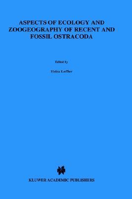 Aspects of Ecology and Zoogeography of Recent and Fossil Ostracoda  by  Heinz Loffler