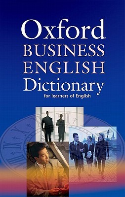Oxford Business English Dictionary: For Learners of English Dilys Parkinson