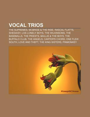 Vocal Trios: The Supremes, McBride & the Ride, Rascal Flatts, Shedaisy, Los Lonely Boys, the Wilkinsons, the Baseballs, the Priests  by  Source Wikipedia