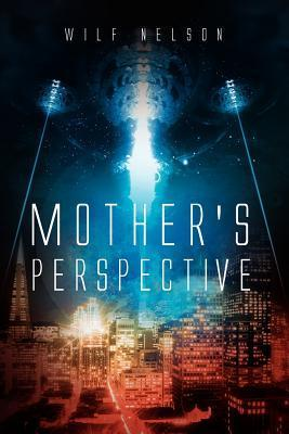 Mothers Perspective  by  Wilf Nelson