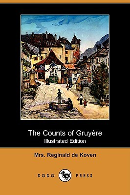 The Counts of Gruyre (Illustrated Edition)  by  Mrs. Reginald de Koven