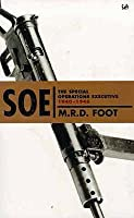 SOE: The Special Operations Executive, 1940-46