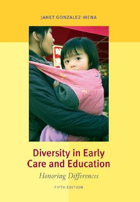 Foundations: Early Childhood Education in a Diverse Society Janet Gonzalez-Mena