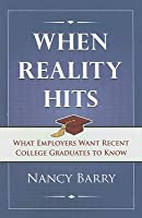When Reality Hits: What Employers Want Recent College Graduates To Know