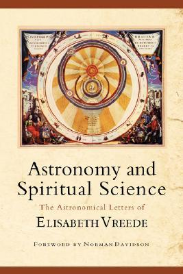 Astronomy and Spiritual Science  by  Elizabeth Vreede
