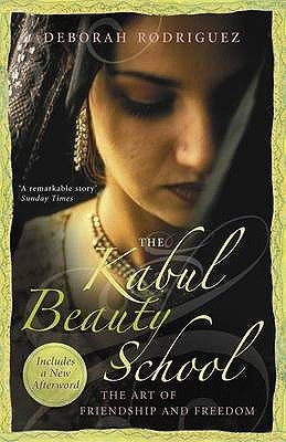 The Kabul Beauty School: The Art Of Friendship And Freedom  by  Deborah Rodriguez