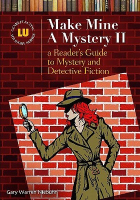 Make Mine a Mystery II: A Readers Guide to Mystery and Detective Fiction Gary Warren Niebuhr