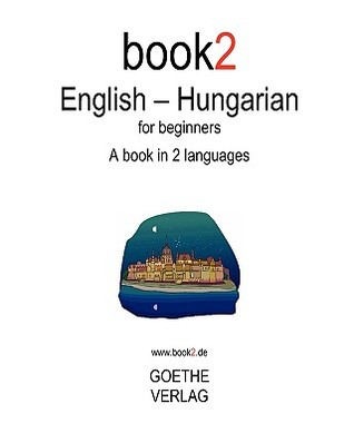Book2 English - Hungarian for Beginners  by  Johannes Schumann