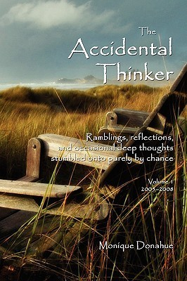 The Accidental Thinker  by  Monique Donahue