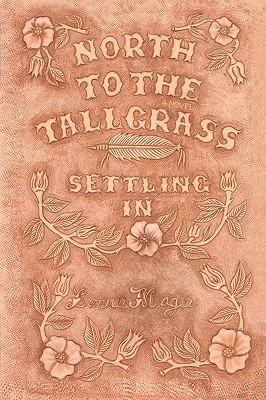 Settling in: North to the Tallgrass Series, Book 2 Lonnie Magee