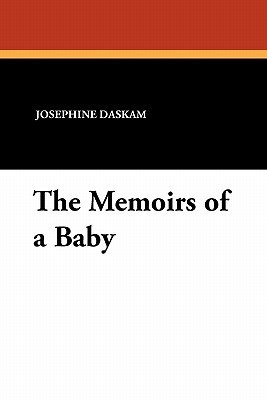 The Memoirs of a Baby  by  Josephine Daskam Bacon
