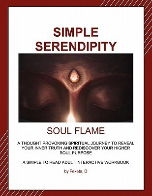 Simple Serendipity-Soul Flame  by  D. Feketa