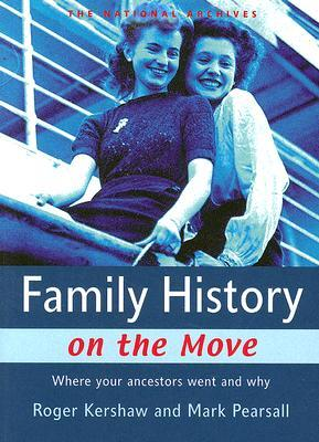 Family History on the Move: Where Your Ancestors Went and Why  by  Roger Kershaw