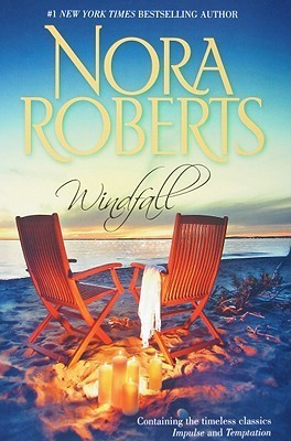 Windfall: Impulse/Temptation  by  Nora Roberts