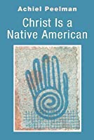 Christ Is a Native American