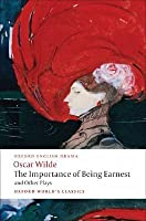 The Importance of Being Earnest and Other Plays (Lady Windermere's Fan, A Woman of No Importance, Salome, An Ideal Husband, The Importance of Being Earnest)