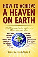 How to Achieve a Heaven on Earth