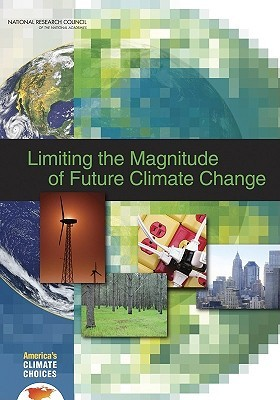 Limiting the Magnitude of Future Climate Change  by  Americas Climate Choices Panel on Limit