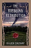 The Riesling Retribution: A Wine Country Mystery