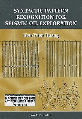 Syntactic Pattern Recognition for Seismic Oil Exploration Kou-Yuan Huang