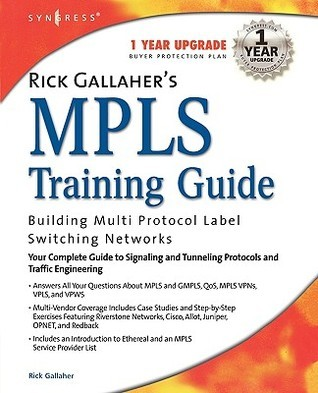 Rick Gallahers Mpls Training Guide: Building Multi Protocol Label Switching Networks Rick Gallaher