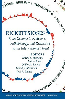 Rickettsioses: From Genome To Proteome, Pathobiology, And Rickettsiae As An International Threat  by  José R Blanco