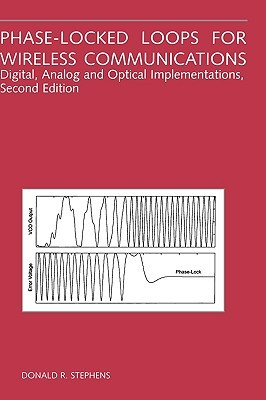 Phase Locked Loops For Wireless Communications: Digital And Analog Implementation Donald R. Stephens