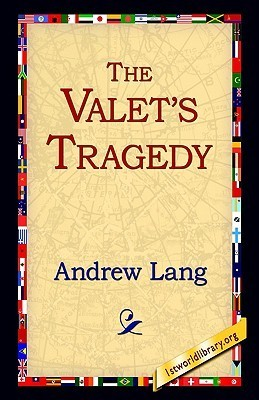 The Valets Tragedy Andrew Lang