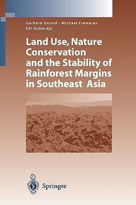 Land Use, Nature Conservation and the Stability of Rainforest Margins in Southeast Asia Gerhard Gerold
