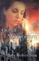Out of Mormonism: A Woman's True Story