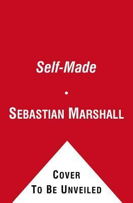 Self-Made: A Battle Plan for Limitless Wealth, Continuous Adventure, and Success Off the Beaten Path Sebastian Marshall