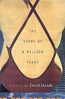 The Story of a Million Years