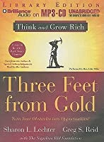 Three Feet From Gold: Turn Your Obstacles Into Opportunities