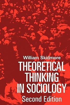Theoretical Thinking in Sociology William Skidmore