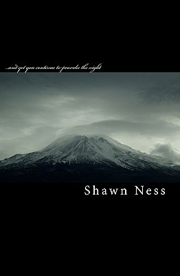 ...and Yet You Continue to Provoke the Night  by  Shawn Ness