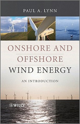 Onshore and Offshore Wind Energy: An Introduction Paul A. Lynn