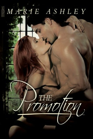 The Promotion  by  Marie Ashley