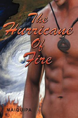 The Hurricane of Fire  by  Maiquipa