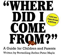 Where Did I Come From?: A Guide for Children and Parents