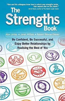 The Strengths Book: Be Confident, Be Successful, and Enjoy Better Relationships  by  Realising the Best of You by P. Alex Linley