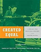 Created Equal: A Social and Political History of the United States [With 2 Paperback Books]