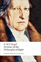 Outlines of the Philosophy of Right (World's Classics)