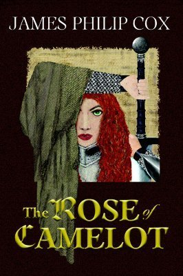 The Rose of Camelot  by  James Philip Cox