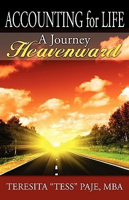Accounting for Life: A Journey Heavenward  by  Teresita (Tess) Paje