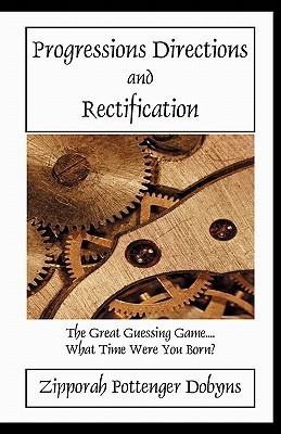 Progressions Directions and Rectification  by  Zipporah Pottenger Dobyns